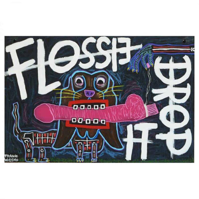 FLOSSIE, DROP IT!