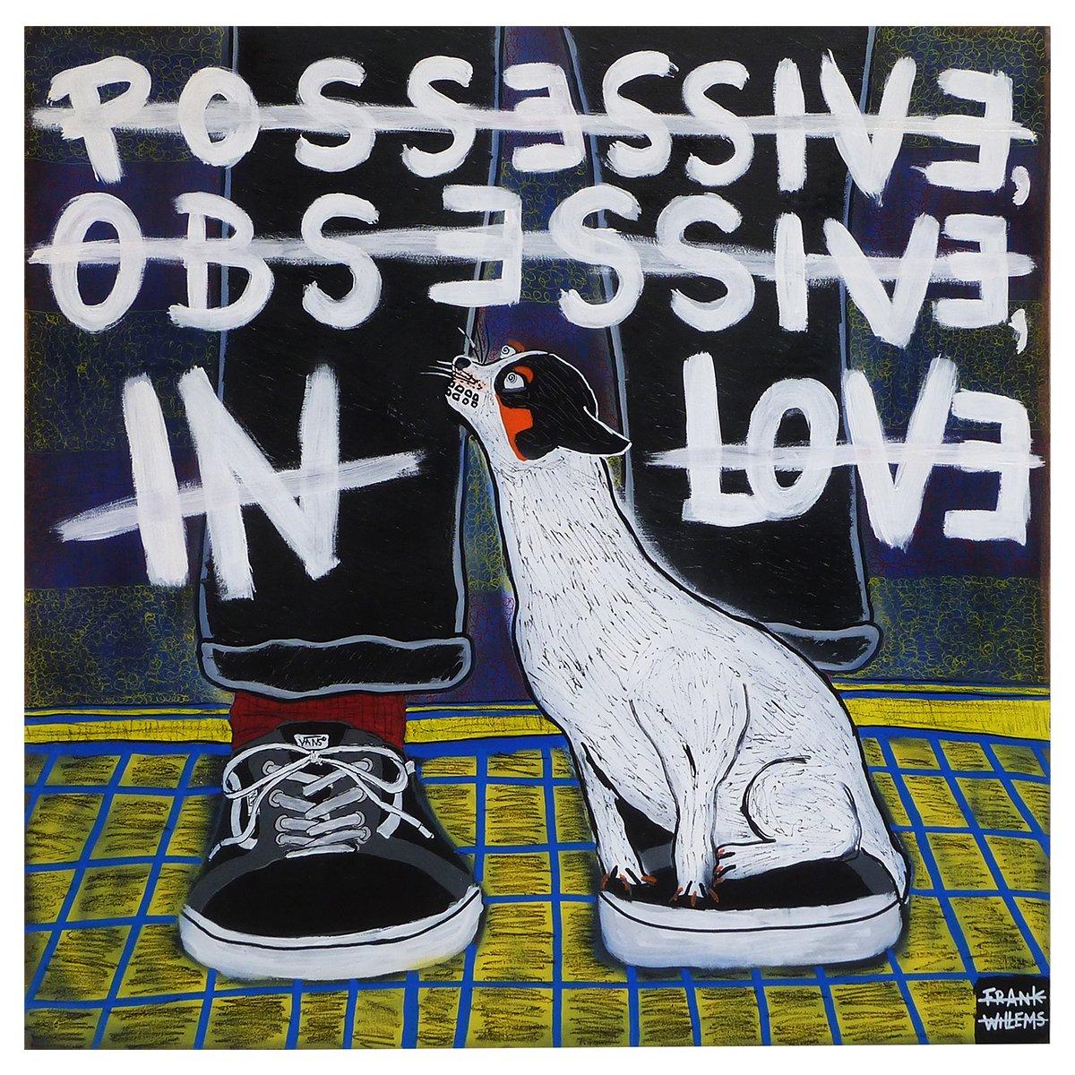 POSSESSIVE, OBSESSIVE, IN LOVE - Frank Willems