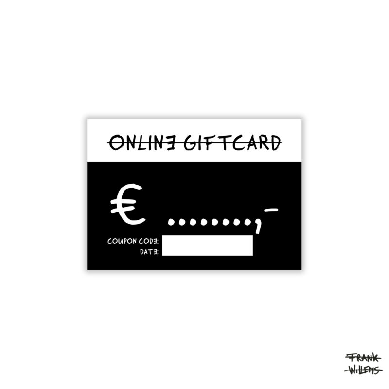 ONLINE GIFTCARD 0000 - ONE AND ONE MAKES TWO x Frank Willems