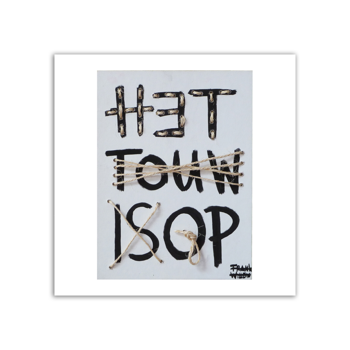 Limited prints - HET TOUW IS OP - Frank Willems