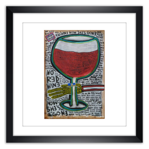 Limited prints - NO RED WINE NOW SHE IS GONE framed - Frank Willems