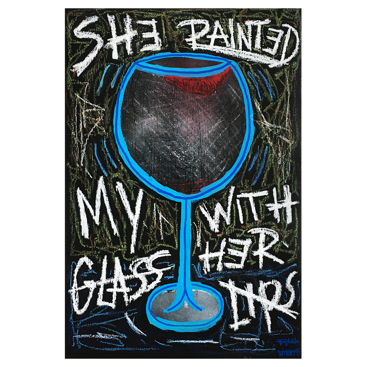 SHE PAINTED MY GLASS WITH HER LIPS - Frank Willems kopiëren